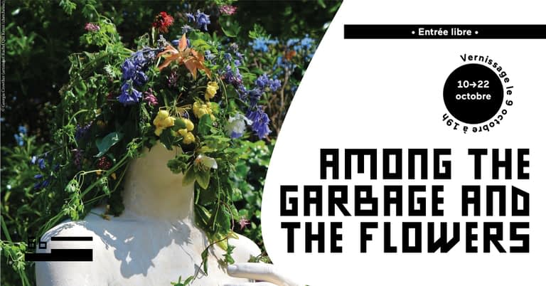 Among the Garbage and the Flowers art exhibition, Paris from 10th-22nd Oct 2021